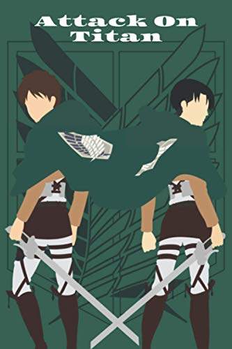 Attack On Titan Composition Notebook: manga Attack On Titan saison 4 journal ( Attack On Titan manga anime gift ) Eren Yeager Levi Ackerman figures Notebook 6*9 /110 Shingeki No Kyojin