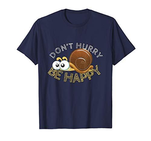 Don't Hurry - Be Happy | Lustiges T-Shirt mit Schnecke T-Shirt