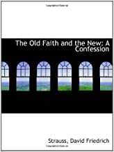 The Old Faith and the New: A Confession