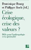 Crise ecologique, crise des valeurs ? defis pour l'anthropologie et la spiritualite