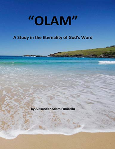 Olam: A Study In The Eternality of God's Word