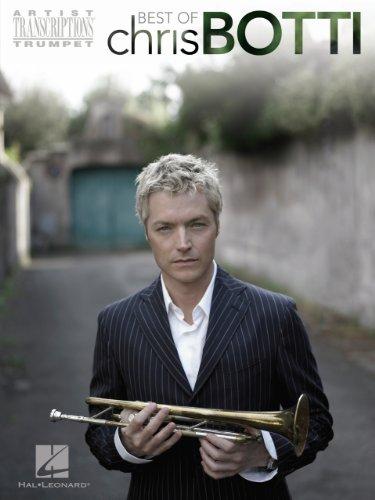 Best of Chris Botti Songbook: Trumpet Artist Transcriptions