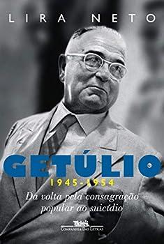 Paperback Getulio 1945-1954 - Col. Trilogia Getulio (Em Portugues do Brasil) [Portuguese_Brazilian] Book