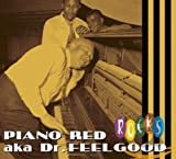 Songtexte von Piano Red - Piano Red aka Dr. Feelgood: Rocks
