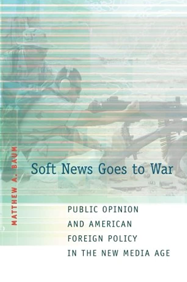 麺デンマークセーターSoft News Goes to War: Public Opinion And American Foreign Policy in the New Media Age