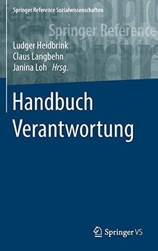 Handbuch Verantwortung (Springer Reference Sozialwissenschaften)