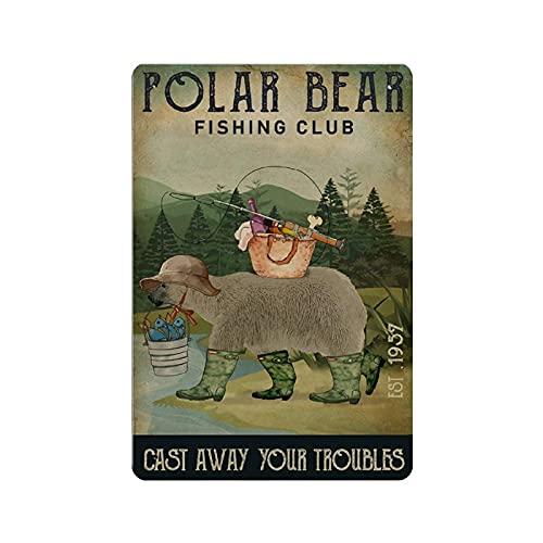 5562 Cartel retro vintage de metal de pesca fundido lejos polar oso reproducción metal estaño cartel decoración de pared para cafetería bar pub casa 8 pulgadas x 12 pulgadas