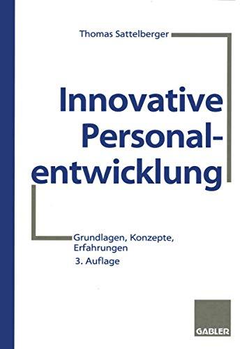 Innovative Personalentwicklung: Grundlagen, Konzepte, Erfahrungen (German Edition)