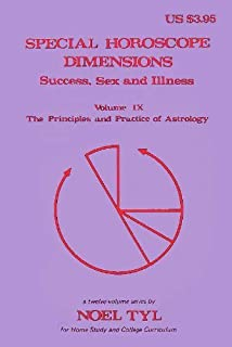 Special Horoscope Dimensions (Principles & Practices of Astrology Vol 9)