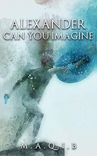 Alexander: Can You Imagine (English Edition)