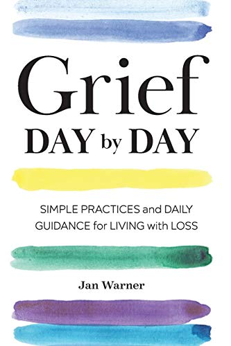 Compare Textbook Prices for Grief Day By Day: Simple Practices and Daily Guidance for Living with Loss  ISBN 9781641521314 by Warner, Jan,Bearse, Amanda