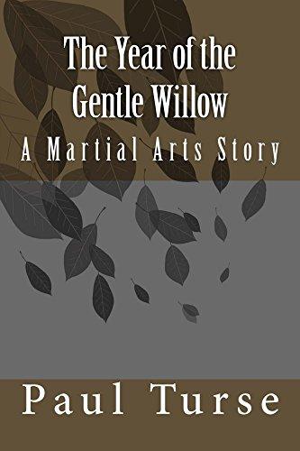 The Year of the Gentle Willow: A Martial Arts Story (English Edition)