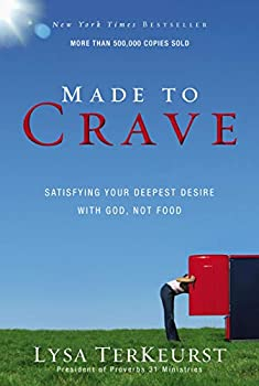 Paperback Made to Crave: Satisfying Your Deepest Desire with God, Not Food Book