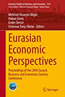 Eurasian Economic Perspectives: Proceedings of the 28th Eurasia Business and Economics Society Conference (Eurasian Studies in Business and Economics (15/1))