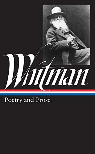 Walt Whitman: Complete Poetry and Collected Prose