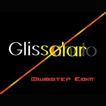Glissolar (Dubstep Edit)
