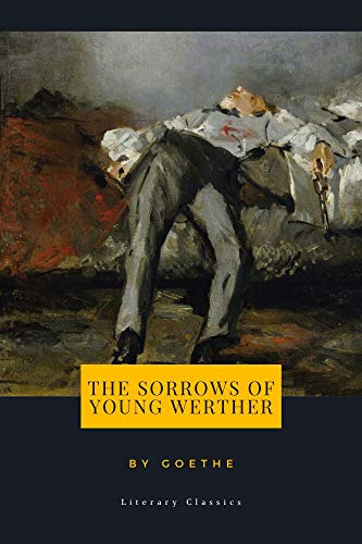 The Sorrows of Young Werther by Johann Wolfgang Von Goethe (English Edition)