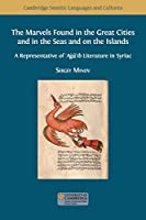 The Marvels Found in the Great Cities and in the Seas and on the Islands: A Representative of 'Aǧā'ib Literature in Syriac (Semitic Languages and Cultures)