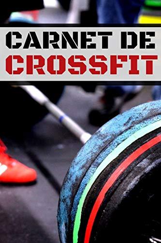 Carnet de crossfit: Carnet de suivi d'entraînements,...