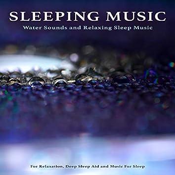 Sleeping Music: Water Sounds and Relaxing Sleep Music For Relaxation, Deep Sleep Aid and Music For Sleep