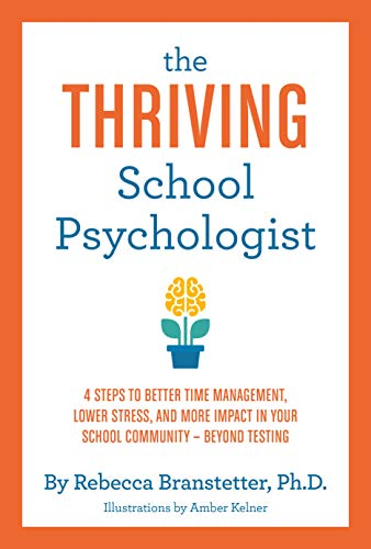 The Thriving School Psychologist: 4 Steps to Better Time Management, Lower Stres
