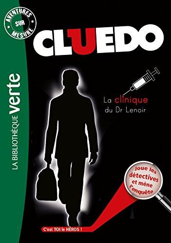 Aventures sur mesure Cluedo 12 - La Clinique du Dr Lenoir