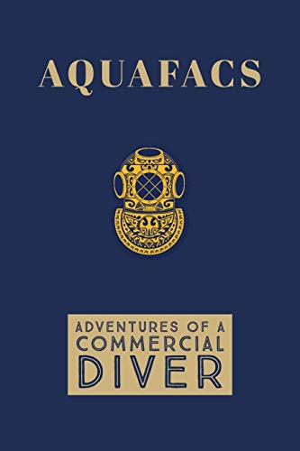AQUAFACS: Adventures of a Commercial Diver