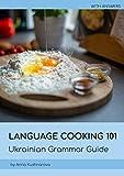 Language Cooking 101: Ukrainian Grammar Guide