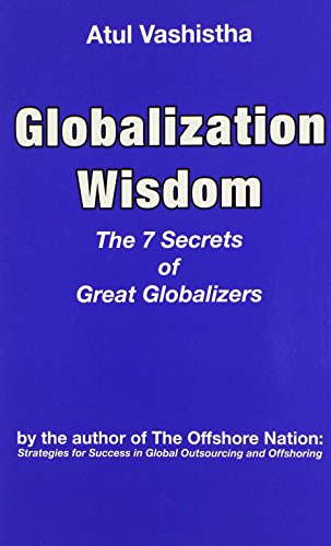 Globalization Wisdom: The Seven Secrets of Great Globalizers