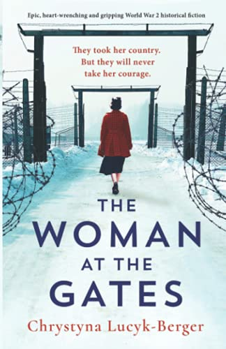 Compare Textbook Prices for The Woman at the Gates: Epic, heart-wrenching and gripping World War 2 historical fiction  ISBN 9781800191631 by Lucyk-Berger, Chrystyna
