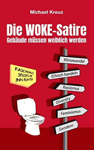 Die WOKE-Satire: Gebäude müssen weiblich werden