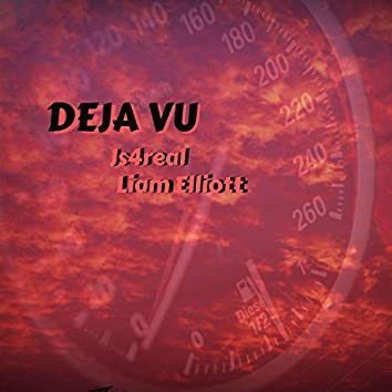 Deja Vu (feat. Liam Elliott)