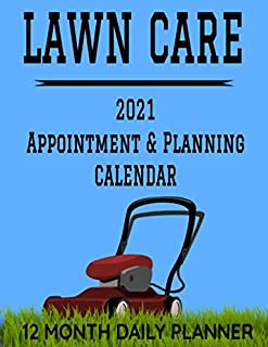 Lawn Care 2021 Appointment & Planning Calendar: 8.5