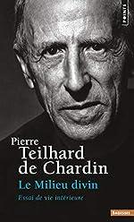 Le milieu divin, tome 4 - Essai de vie intérieure de Pierre Teilhard de chardin