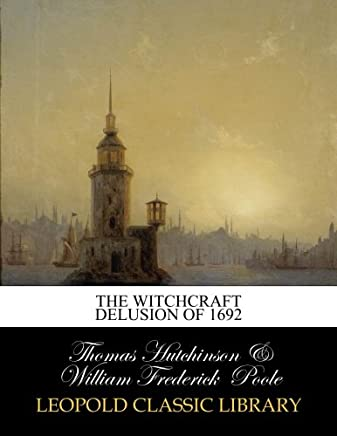 The Witchcraft Delusion of 1692