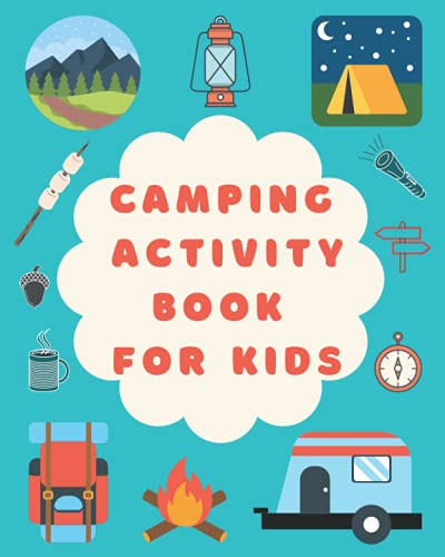 Camping Activity Book For Kids: Fun Camp Games and Puzzles, Word Searches, Mazes, Word Scramble, Sudoku, Tic Tac Toe, Hangman and more for Boys and Girls (Kids & Toddlers Fun and Learn)