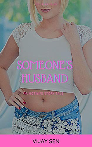 Someone's Husband: A Hotwife story tale (English Edition)