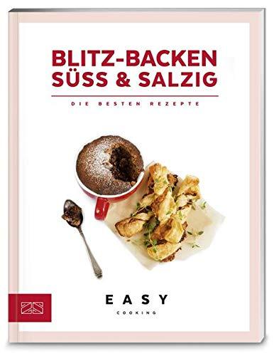 Blitz-Backen süß & salzig: Die besten Rezepte (Easy Kochbücher)