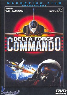 Delta Force Commando (uncut) by Fred Williamson, Mark Gregory, Bo Svenson Brett Clark