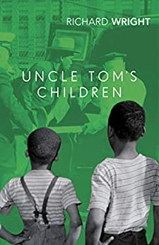 Uncle Tom's Children by [Richard Wright]