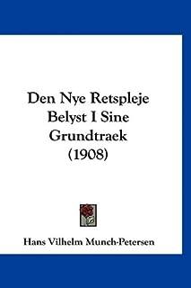 Den Nye Retspleje Belyst I Sine Grundtraek (1908)