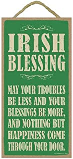 """SJT ENTERPRISES, INC. Irish Blessing: May Your Troubles be Less and Your Blessings be More. 5"""" x 10"""" Wood Sign Plaque (SJT..."""