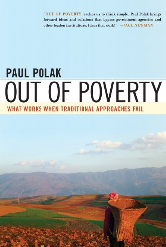 Out of Poverty: What Works When Traditional Approaches Fail (BK Currents Book)