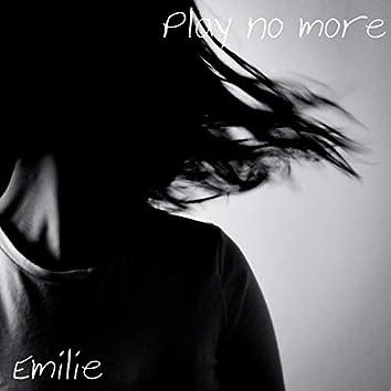 Play No More