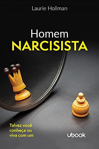 Homem Narcisista: Talvez Você Conheça Ou Viva Com Um