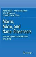 Macro, Micro, and Nano-Biosensors: Potential Applications and Possible Limitations
