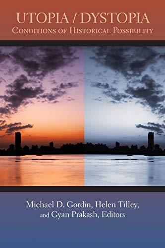 Utopia/Dystopia: Conditions of Historical Possibility