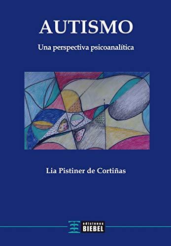Autismo: Una perspectiva psicoanalítica