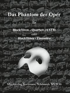 DAS PHANTOM DER OPER - arrangiert für Blockflötenquartett - (AATB) [Noten / Sheetmusic] Komponist: WEBBER ANDREW LLOYD
