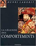 La légende des comportements de Henri Laborit ( 5 mars 1997 ) - Flammarion; Édition FLAMMARION (5 mars 1997)